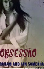Obsessão  by dadaherreira