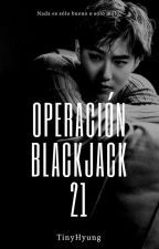 Operación: BLACKJACK 21 [suchen] by sweaterpawsnchokers