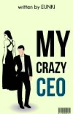 My Crazy Ceo by Eunmi117