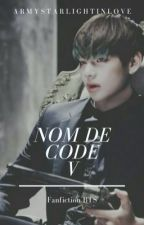 Nom de code V {BTS} by armystarlightinlove