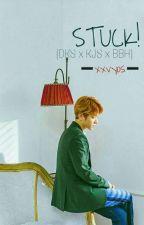 STUCK! [ Do kyungsoo ❄ Kim jisoo ]🔹complete🔹 by xxvyos