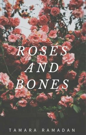 Roses And Bones by MissOfRoses