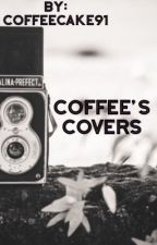 Coffee's Covers (Cover Requests!)  by Coffeecake91