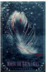 When the Rain Falls by LuluLeroux