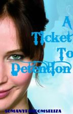 A Ticket To Detention (On Hold) by SomanyfandomsEliza