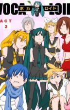 Vocaloid Meisters: Act 2 [Book 2 in the Vocaloid Meisters series] (SLOW UPDATES) by The_Dave