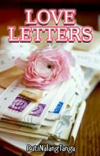 Love Letters (COMPLETED) by ButiNalangTanga