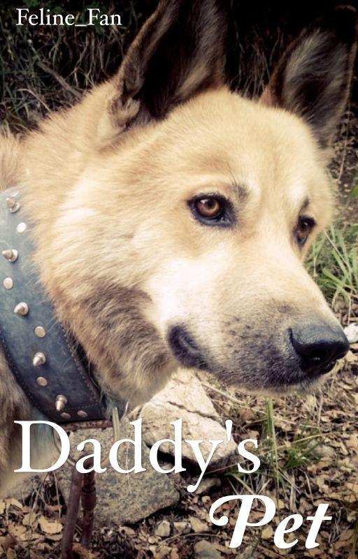Daddy's Pet by Feline_Fan