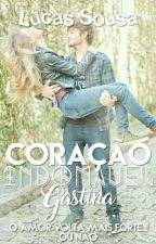 Coração Indomável #Gastina by Ilucass2017