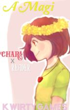 A Magi (Male! Chara X Reader) by KwirtyGames