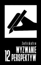 Wyzwanie 12 perspektyw by ZefirAstro