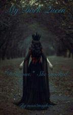 My Dark Queen (Mdlb) by miss0mayhem