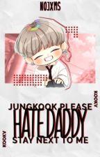 Hate Daddy ➳ KV by Nojxms