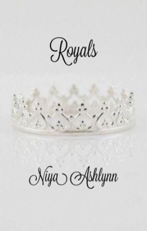 Royals || Wattys2017 (ON HOLD) by niyaashlynn