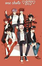 One shote ♡BTS♡ by armyforever2002