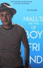 Niall's The Type Of Boyfriend by ILikeToWriteMp