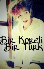 Bir Koreli Bir Türk by _Burak_Haseki_