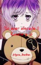 Un amor alocado || Kanato y tu © by -Arigato_Arii-