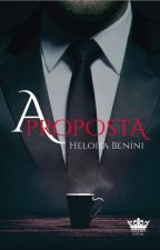 A Proposta (COMPLETO) by HeloisaBenini