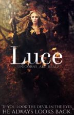 Luce (book II) by _unicorns_are_realz_