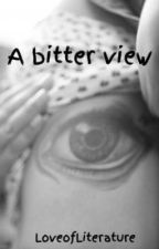 A Bitter View by LoveofLiterature