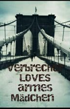 Verbrecher LOVES armes Mädchen  by jtdybi426