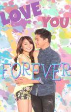 Love You Forever (Kathryn Bernardo and Daniel Padilla) by darlerias