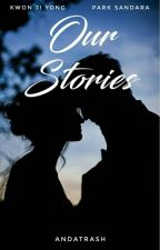 OUR STORIES by listiaandani