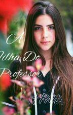 A filha do Professor by HemillyArruda