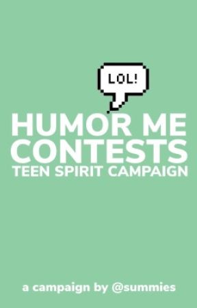 Humor Me Contests by TeenSpiritCampaign