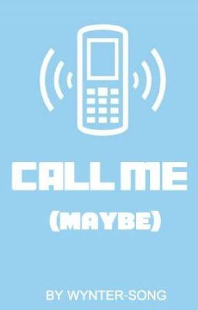 Call Me (Maybe...) by Wynter-Song
