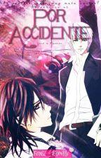 POR ACCIDENTE by Eris_Slytherin