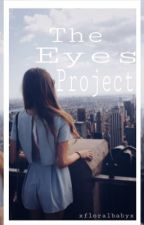 The Eyes Project by xfloralbabyx