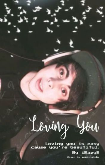 Loving You || LeafyIsHere