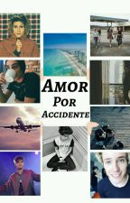 Amor por accidente by Sisters-Coders