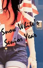 Snow Whites Senior Year (On Hold -Sorry!-) by VK_Freaks