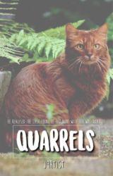 quarrels  by J9RTIST