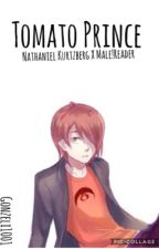 | Tomato Prince | Nathanaël X Male ! Reader  by Gonzeli1001