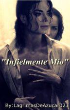 """""""Infielmente Mio"""" by lagrimasdeazucar023"""