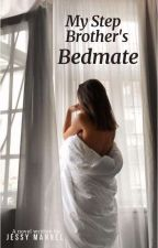 My Stepbrother is My Bedmate by JessyBitch