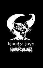 Bloody Love by soberdolans