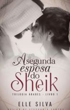 A segunda esposa do Sheik by elleSilva05