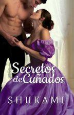 Secretos De Cuñados by Shiikami
