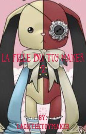 La fille du toy Maker 2 by LacieTheToyMaker