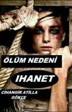 ÖLÜM NEDENİ İHANET (DÜZENLENİYOR)  by cihangiratilla