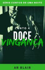 CONTOS DE UMA NOITE 4 DOCE VINGANÇA by ARBlair