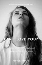 Can I Love You? by Ferolda242630