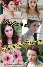 Las flores de Orgullo y Prejuicio by ArukaCapuletMarsella