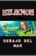 Ezliknoh debajo del mar. by MonseTodd