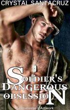 Soldier's Dangerous Obsession by Santacruz23
